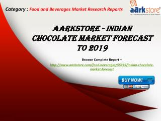 Aarkstore - Indian Chocolate Market Forecast to 2019