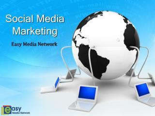 Social Media Marketing Company - Easy Media Network
