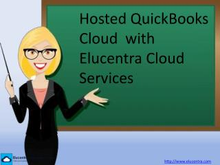 Hosted QuickBooks Cloud with Elucentra Cloud Services