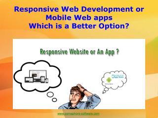 Responsive Web Development or Mobile Web apps