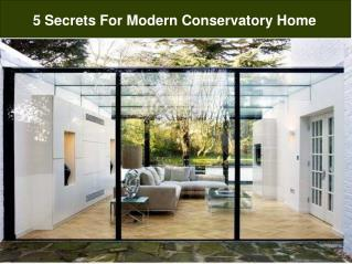 5 secrets for modern conservatory home
