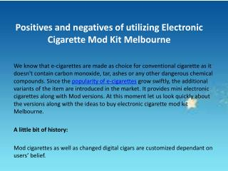 Positives and negatives of utilizing Electronic Cigarette Mo