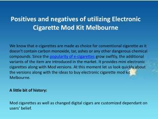 Positives and negatives of utilizing Electronic Cigarette Mo