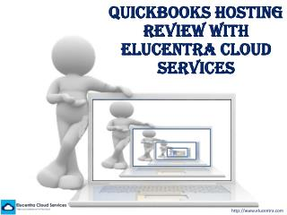 QuickBooks Hosting Review With Elucentra Cloud Services