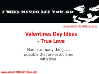 Valentines Day Ideas - True Love