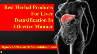 Best Herbal Products For Liver Detoxification In Effective M