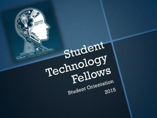Student Technology Fellow Orientation