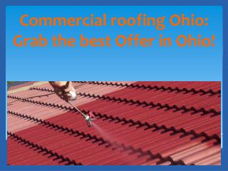 Commercial roofing Ohio: Grab the best Offer in Ohio!