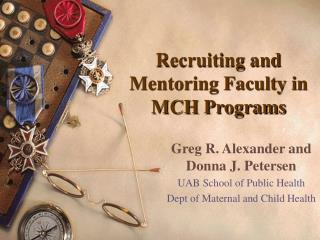 Recruiting and Mentoring Faculty in MCH Programs