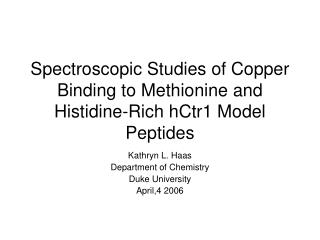 Spectroscopic Studies of Copper Binding to Methionine and Histidine-Rich hCtr1 Model Peptides