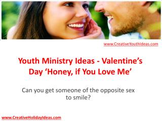 Youth Ministry Ideas - Valentine's Day 'Honey, if You Love M