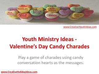 Youth Ministry Ideas - Valentine's Day Candy Charades