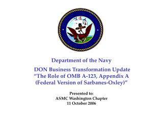 Department of the Navy   DON Business Transformation Update  The Role of OMB A-123, Appendix A Federal Version of Sarban