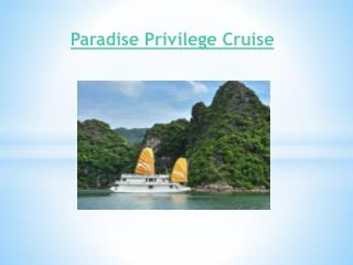 Paradise Privilege Cruises in Halong bay