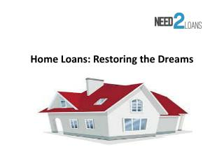 Home Loans: Restoring the Dreams