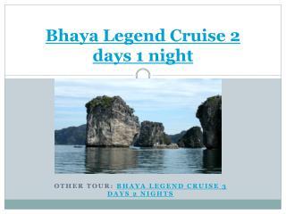Bhaya Legend Cruise 2 days 1 night in Halong bay