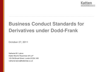 Business Conduct Standards for Derivatives under Dodd-Frank  October 27, 2011