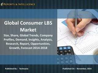 Reports and Intelligence: Global Consumer LBS Market - Size,