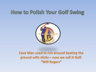How to Polish Your Golf Swing