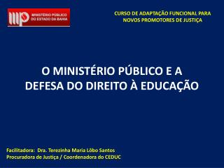 Facilitadora:  Dra. Terezinha Maria L bo Santos Procuradora de Justi a
