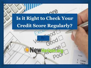 Is it right to check your credit score regularly?