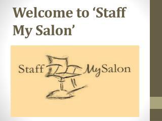 Welcome to 'Staff My Salon'