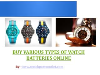 Buy Watch Batteries from Well-Known Online Store