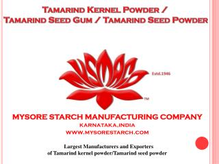 Tamarind kernel powder by Mysore Starch Manufacturing Compan