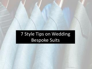 7 style tips on wedding bespoke suits