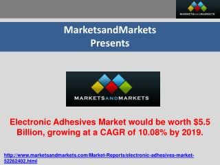 Electronic Adhesives Market would be worth $5.5 Billion, gro