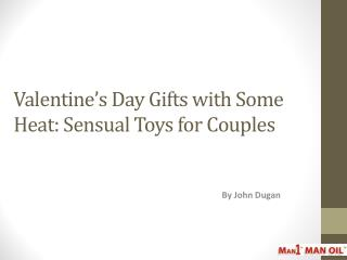 Valentine�s Day Gifts with Some Heat - Sensual Toys for Coup