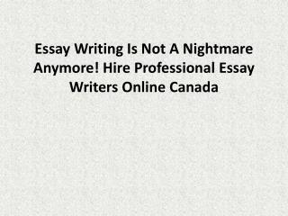 Essay Writing Is Not A Nightmare Anymore! Hire Professional