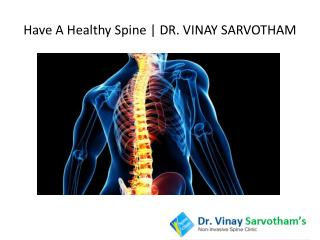 For your spine by Dr Vinay Sarvotham