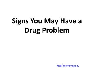 Signs You May Have a Drug Problem