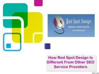 How Red Spot Design Is Different From Other SEO Service Prov