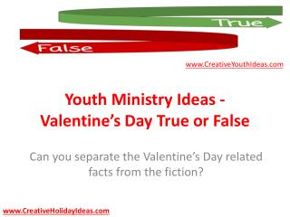 Youth Ministry Ideas - Valentine's Day True or False