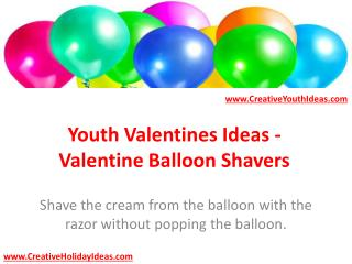 Youth Valentines Ideas - Valentine Balloon Shavers