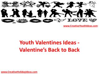 Youth Valentines Ideas - Valentine�s Back to Back