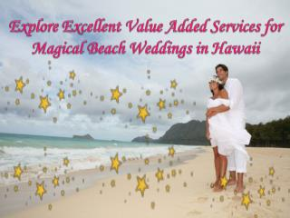 Value Added Services for Magical Beach Weddings in Hawaii