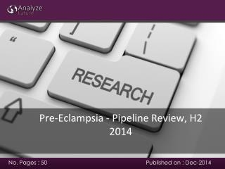 Pre-Eclampsia - Pipeline Review, H2 2014 market analysis