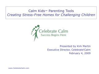 Calm Kids  Parenting Tools Creating Stress-Free Homes for Challenging Children