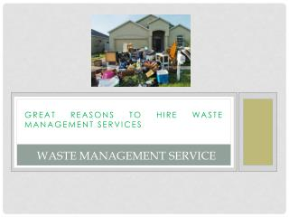 Reasons to hire waste management services