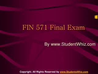 FIN 571 FINAL EXAM ASSIGNMENTS