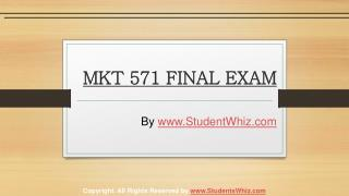 MKT 571 FINAL EXAM ANSWERS