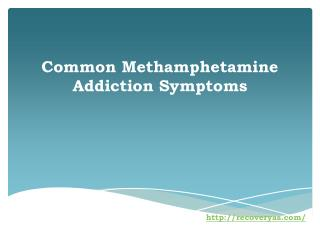 Common Methamphetamine Addiction Symptoms