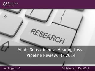 Analyze future: Acute Sensorineural Hearing Loss - Pipeline