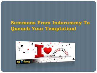 Summons From Indorummy To Quench Your Temptation!