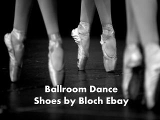 Ballroom Dance Shoes by Bloch Ebay