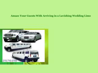 Amaze Your Guests With Arriving in a Lavishing Wedding Limo