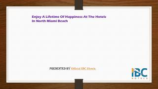 Enjoy lifetime of happiness at Hotels In North Miami Beach